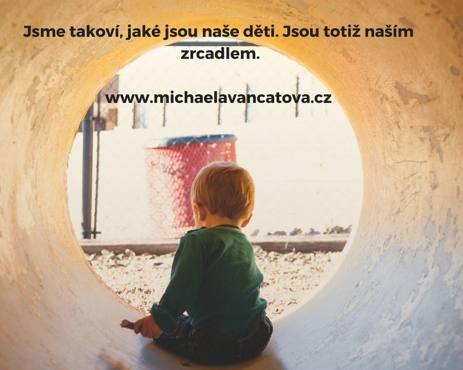 Jsme takoví, jaké jsou naše děti. Jsou totiž naším zrcadlem.